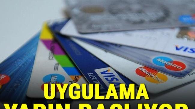 Kredi kartı olanlar dikkat! Yarın yürürlüğe giriyor