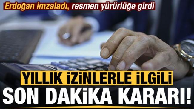 Başkan Erdoğan imzaladı! Kritik yıllık izin kararı